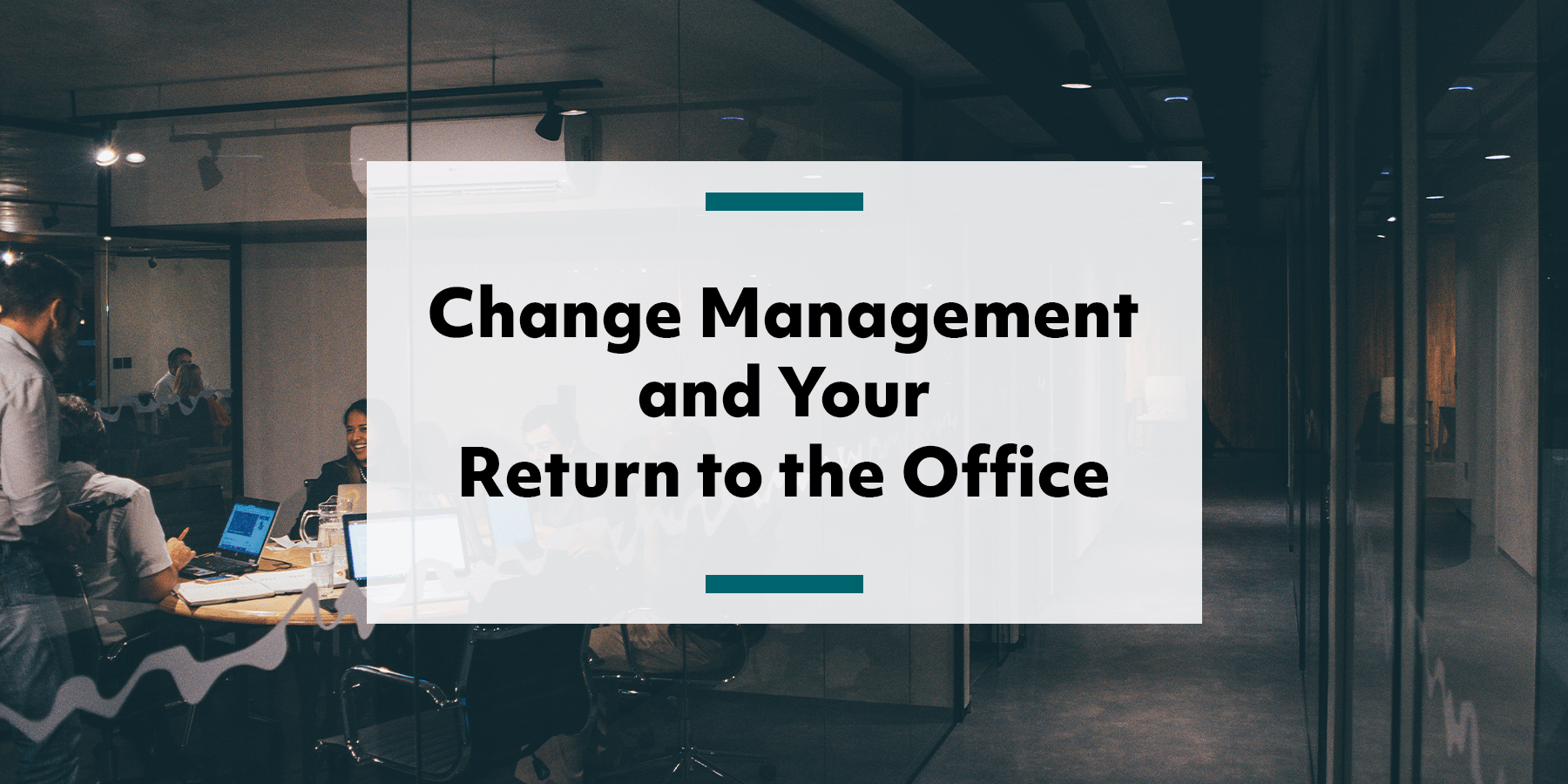 Feature image for change management and returning to the office