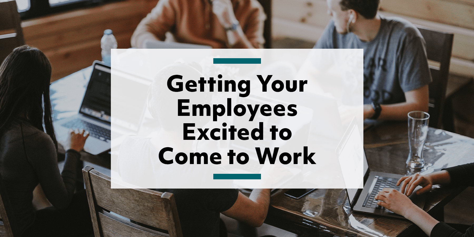 Feature image for creating workplace excitement for your employees