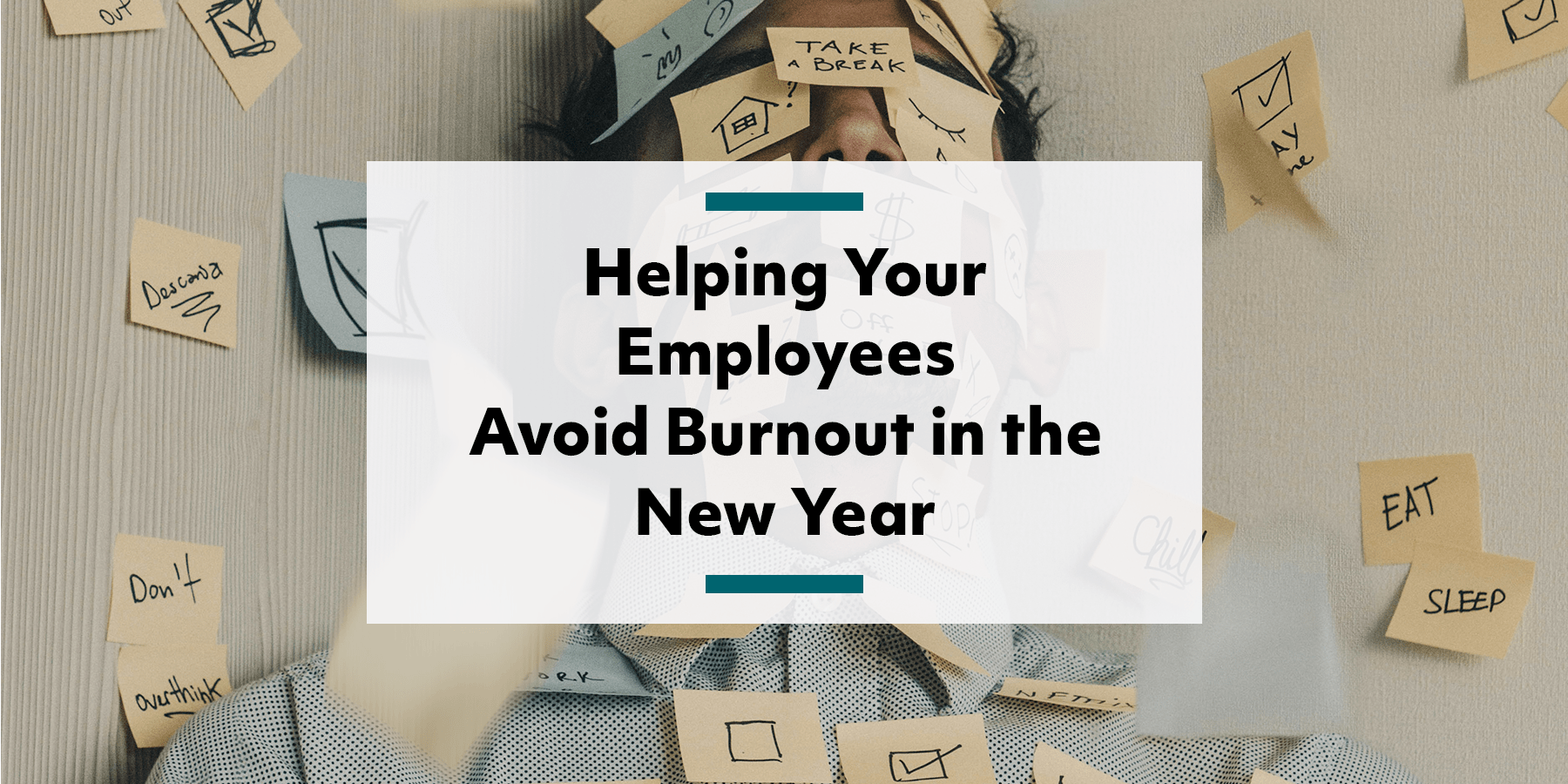 Feature image for helping your employees avoid burnout in the new year