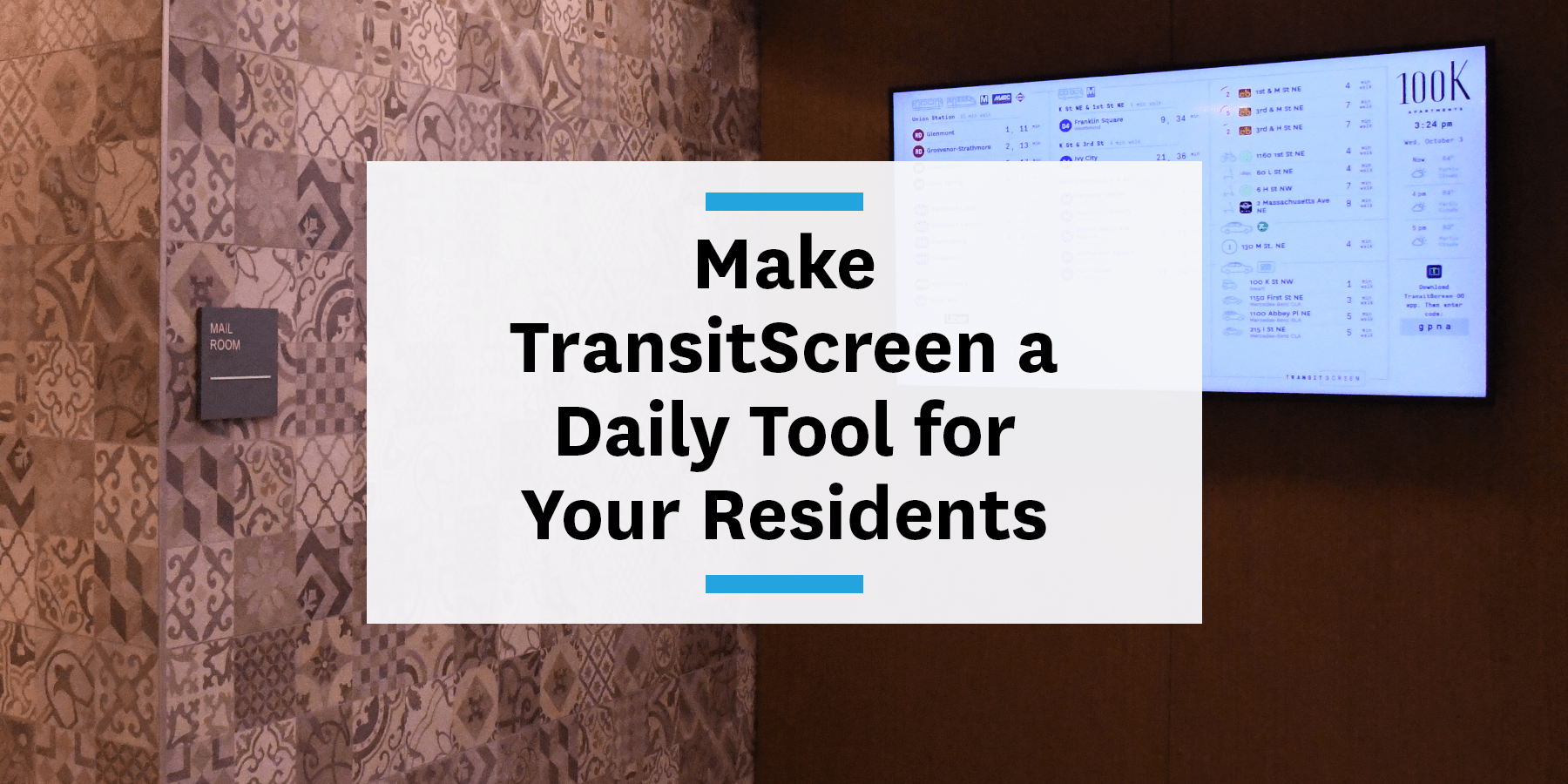 Feature image for making TransitScreen a daily tool for your residents
