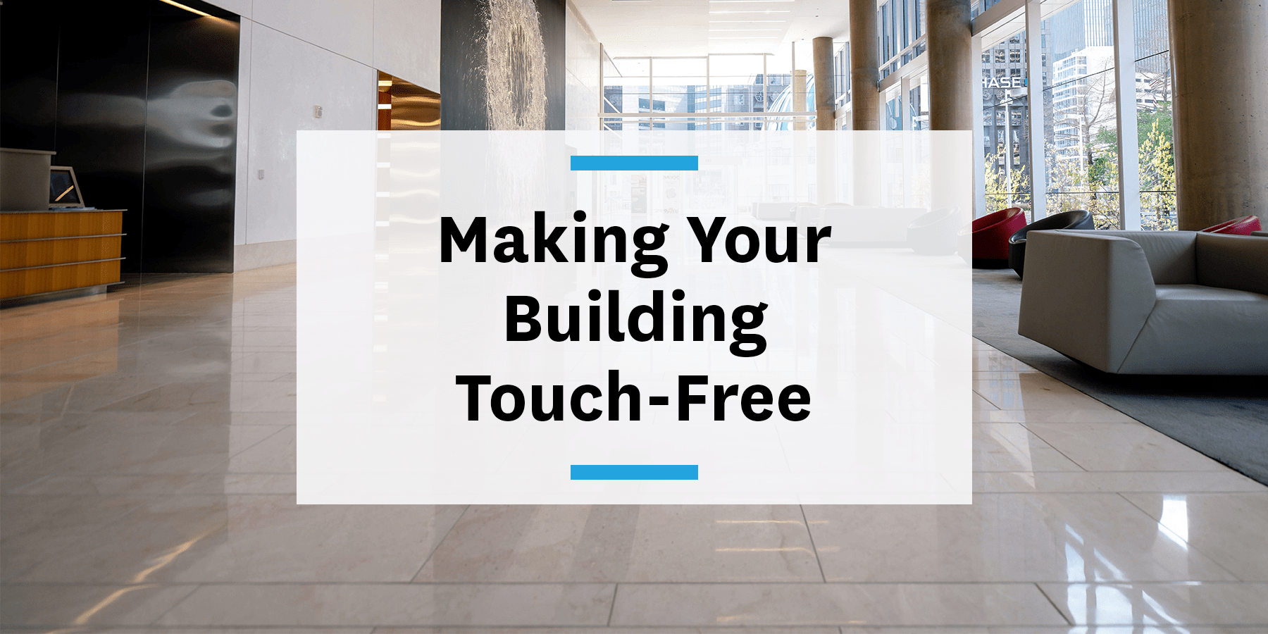 Feature image for making your building touch-free