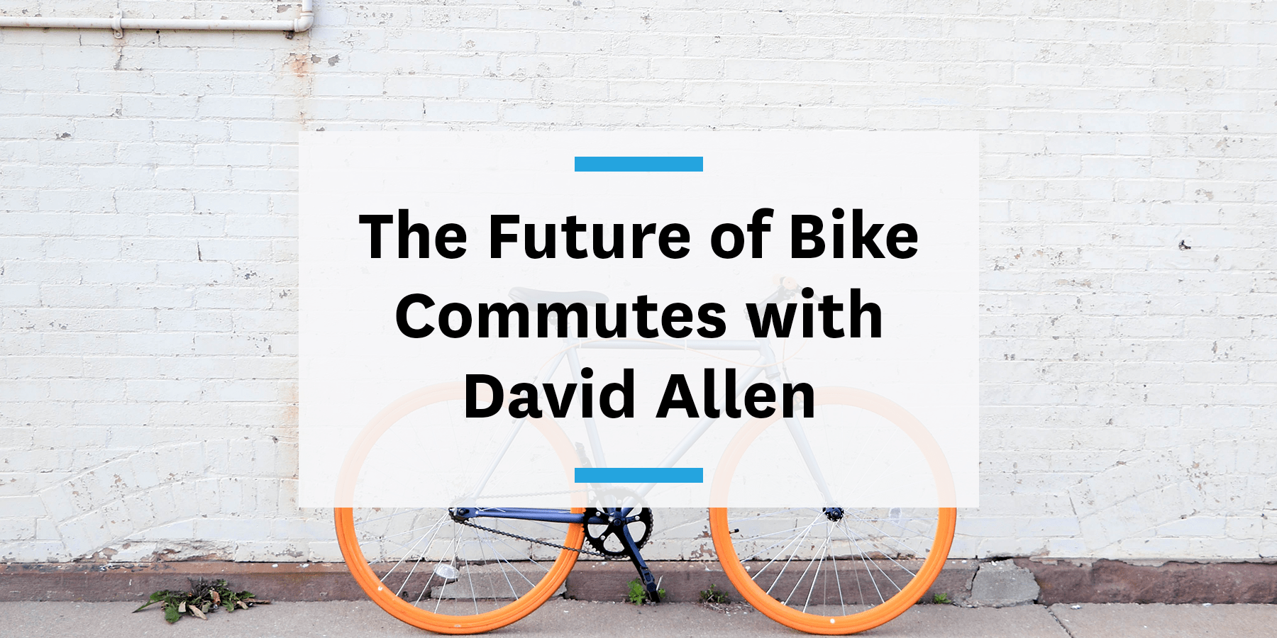 Feature image for the future of bike commutes with David Allen