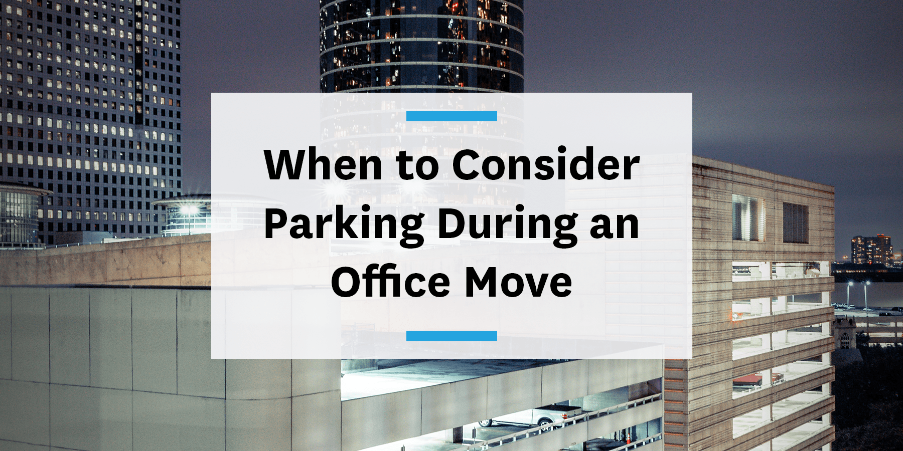 Feature for when to consider parking during an office move