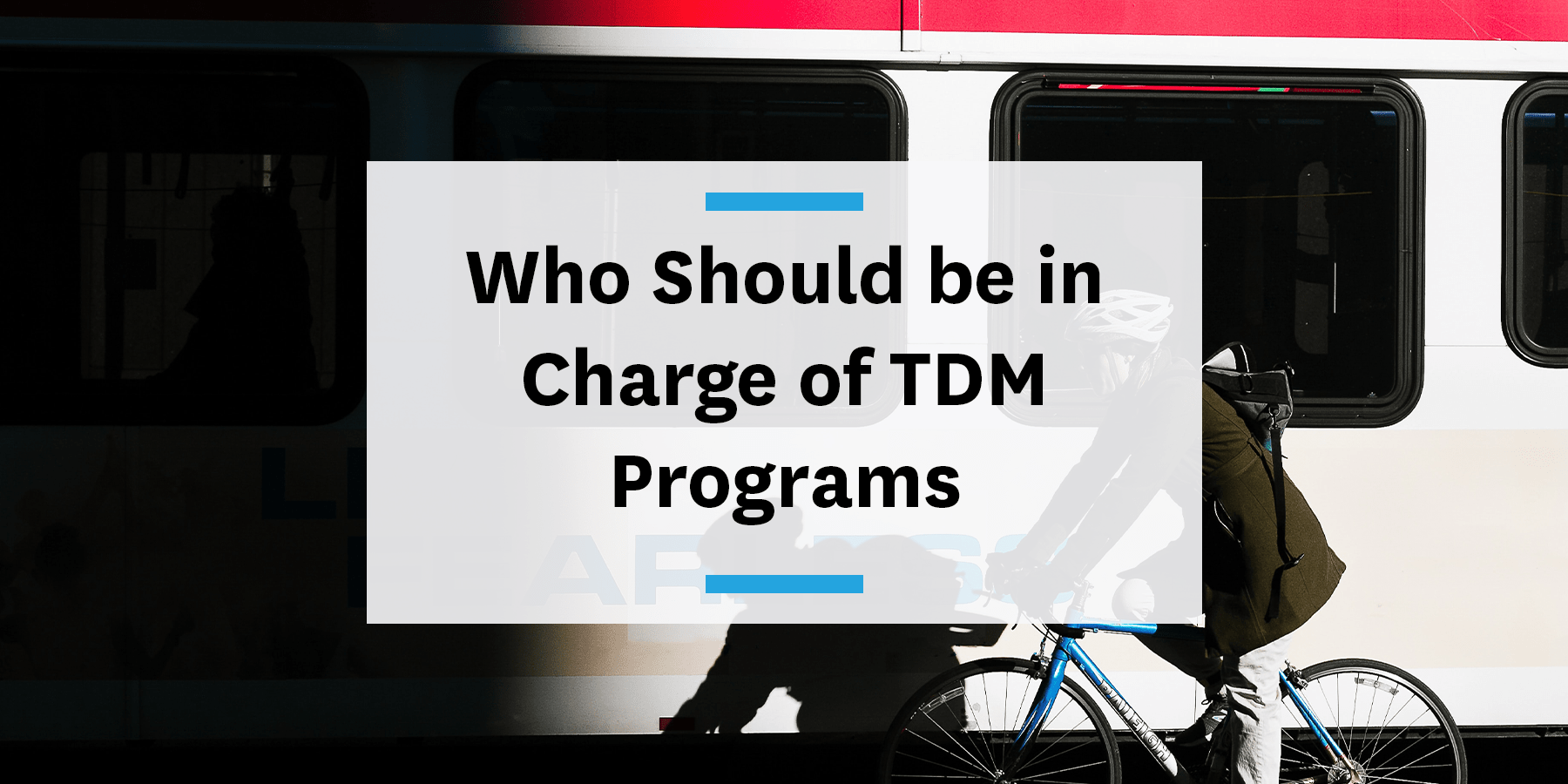 Feature image for who should be in charge of your TDM programs