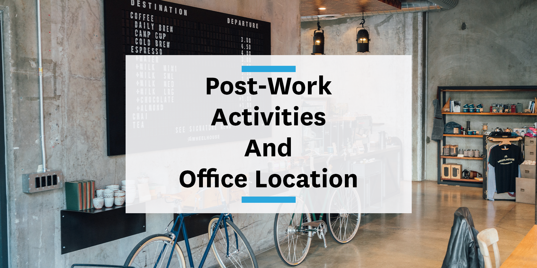 Feature image for considering post-work activities for office location