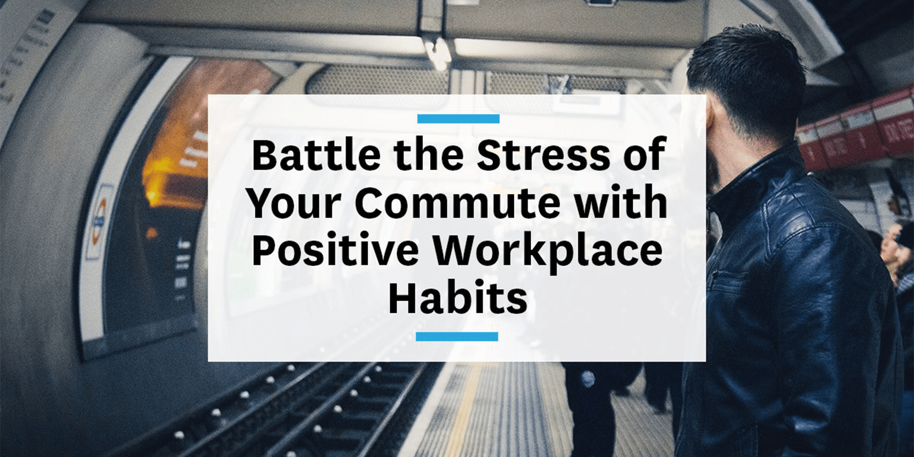 Feature image for fighting commuting stress with positive workplace habits